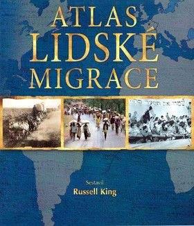 Russel King: Atlas lidské migrace