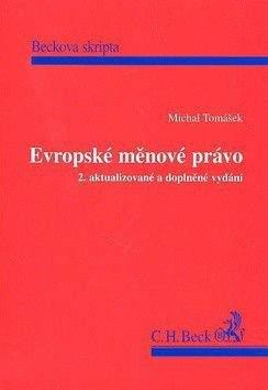 Michal Tomášek: Evropské měnové právo 2. aktualizované a doplněné vydání