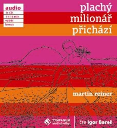 Martin Reiner: Plachý milionář přichází