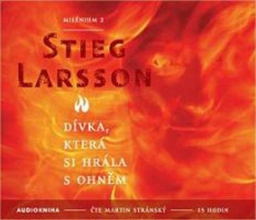 Stieg Larsson: Dívka, která si hrála s ohněm - Milénium 2 - 2CD mp3