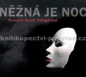 Francis Scott Fitzgerald: Něžná je noc - CD mp3