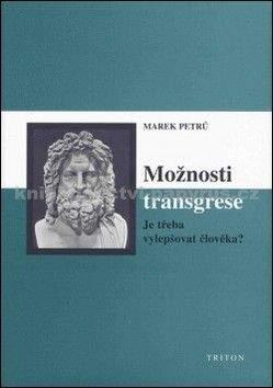 Marek Petrů: Možnosti transgrese - Je třeba vylepšovat člověka?