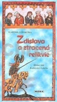Vlastimil Vondruška: Zdislava a ztracená relikvie