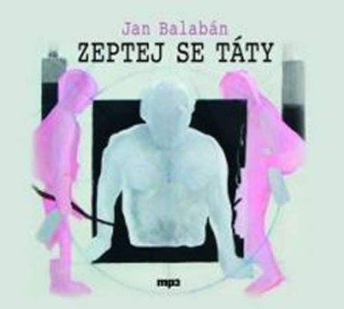 Jan Balabán: Zeptej se táty - CD mp3