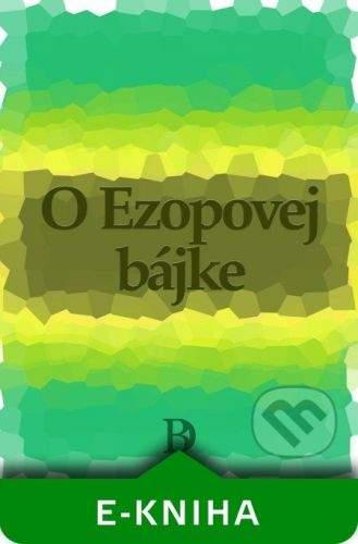 Peter Druska O Ezopovej bájke - Ezop