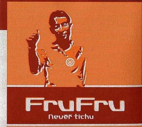 Fru Fru - Nevěř tichu
