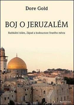 Dore Gold: Boj o Jeruzalém