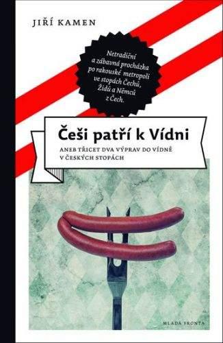 Jiří Kamen: Češi patří k Vídni