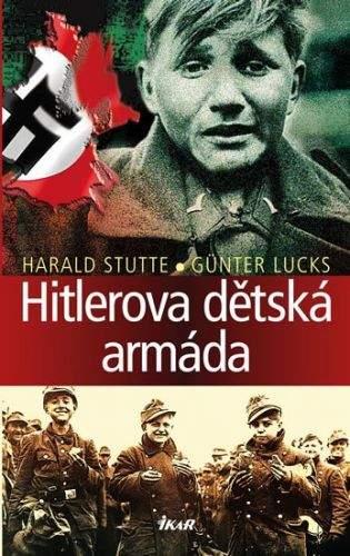 Harald Stutte, Günter Lucks: Hitlerova dětská armáda