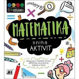 JIRI MODELS Kniha aktivit Matematika: Úkoly jsou z reálného života, zaměřené na praktické znalosti a fakta