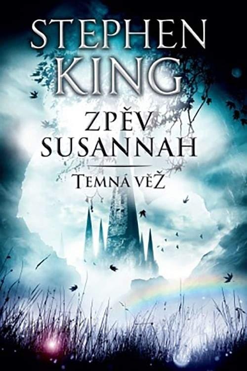 Stephen King: Zpěv Susannah - Temná věž VI.